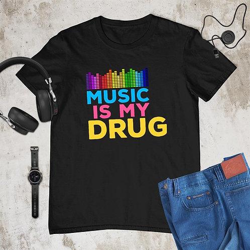 Music is my Drug Tshirt