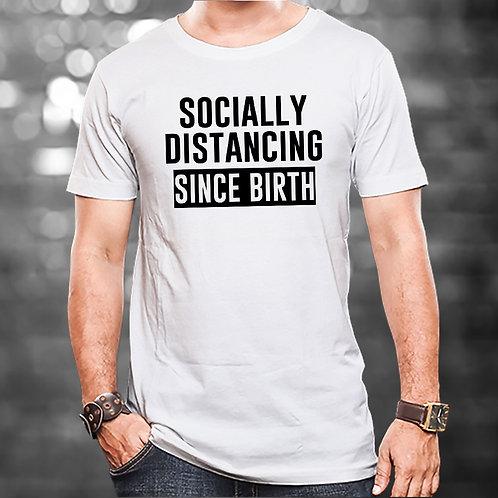 Socially Distancing Since Birth Unisex Tshirt