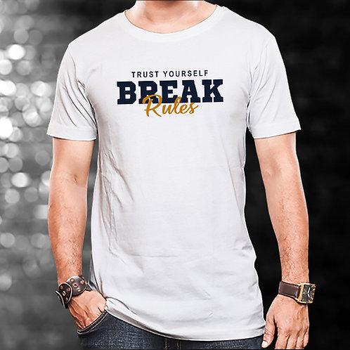 Trust Yourself Break Rules Unisex Tshirt