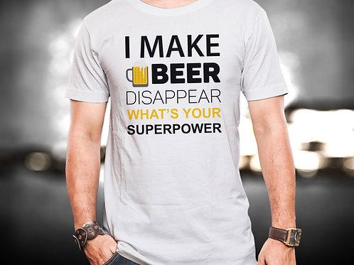 I Make Beer Disappear Unisex Tshirt