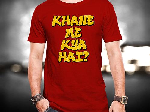 Khane Me Kya Hai Unisex Tshirt