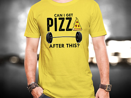 Can I Get Pizza Fitness Unisex Tshirt