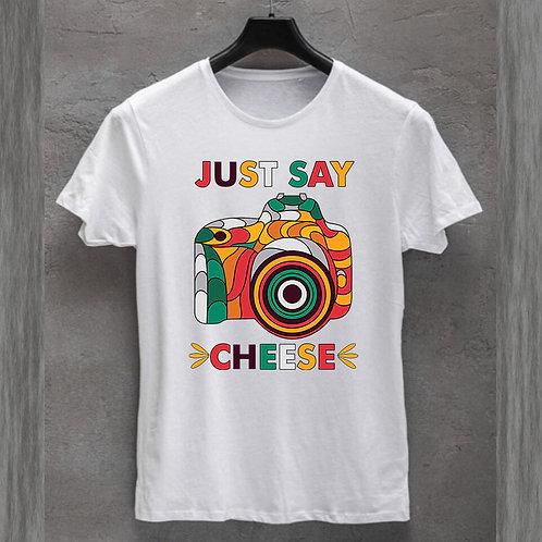 Just say Cheese Tshirt