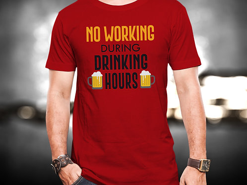 No Working During Drinking Hours Unisex Tshirt