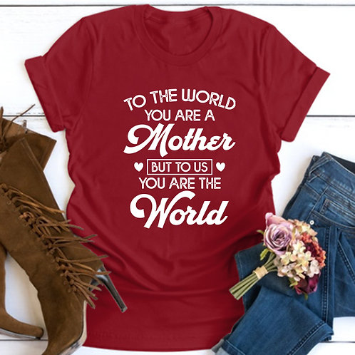 You are the world Tshirt