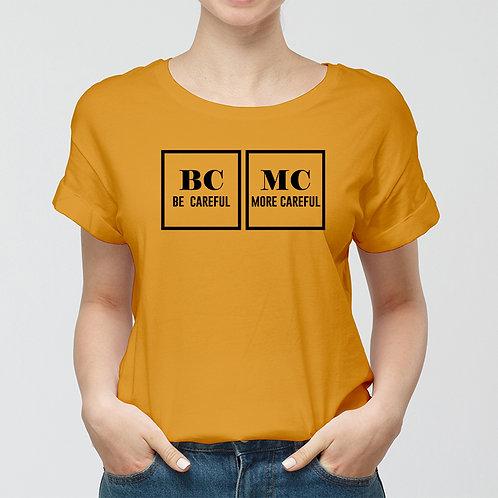 Be Careful More Careful Women Premium Tshirt (Unisex Fit)