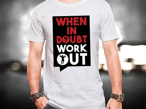 When In Doubt Workout Fitness Unisex Tshirt