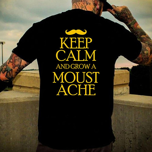 Keep Calm Grow Moustache Back Print Tshirt