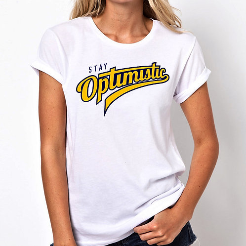 Stay Optimistic Women Tshirt (Unisex Fit)