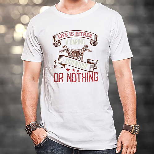 Life Is Either Daring Adventure Unisex Tshirt