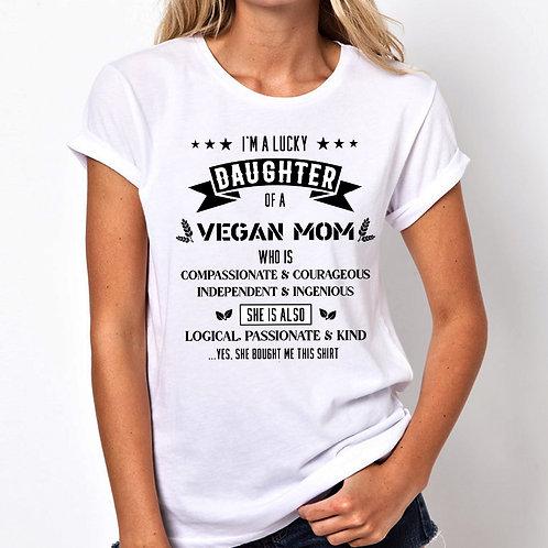 Lucky Daughter of Vegan Mom Women Tshirt (Unisex Fit)