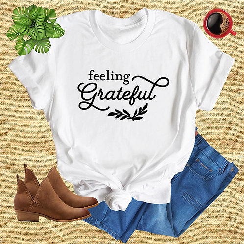 Feeling Grateful Tshirt