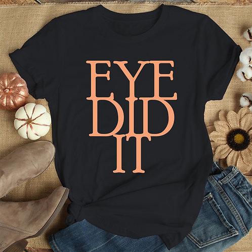 Eye Did It Women Premium Tshirt (Unisex Fit)