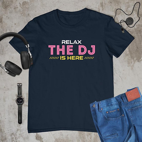 Relax DJ is here Tshirt
