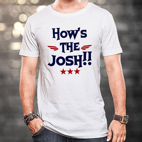 Hows The Josh Unisex Tshirt