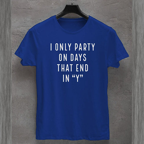 Party on Days Tshirt