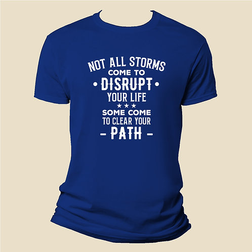 Not All Storms Tshirt