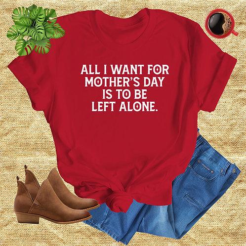 All I Want Tshirt