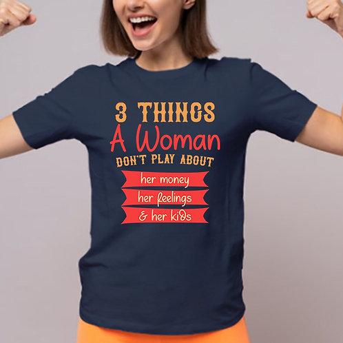 3 Things a Woman Tshirt