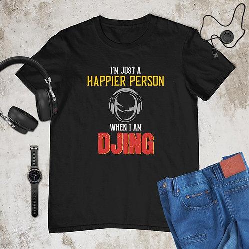 Happier Person DJing Tshirt