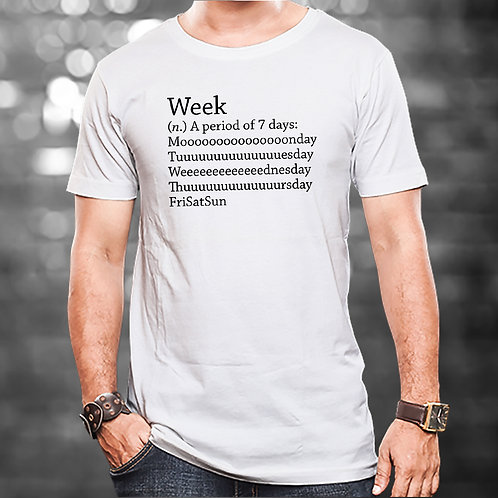 Week Unisex Tshirt