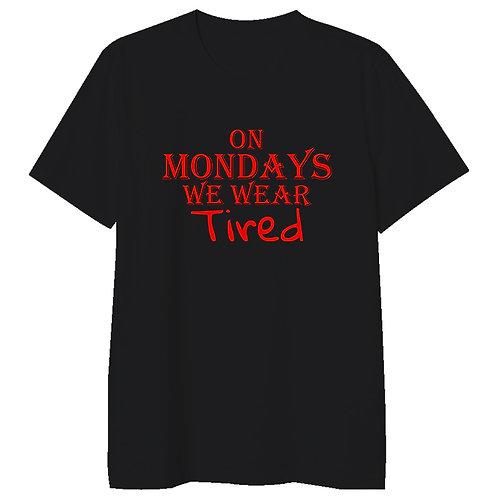 Monday Tired Tshirt