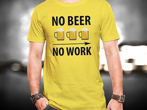 No Beer No Work Unisex Tshirt