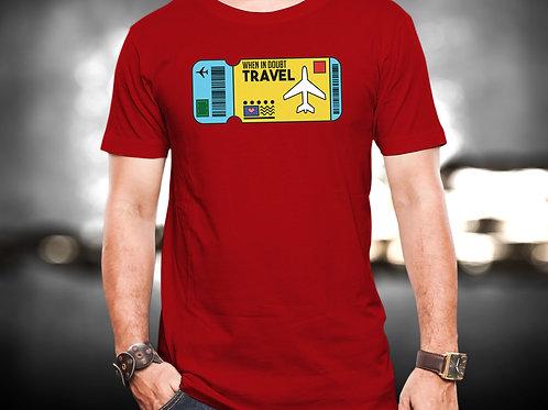 When In Doubt Travel Unisex Tshirt