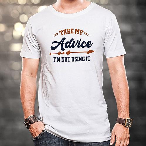 Take My Advice Unisex Tshirt