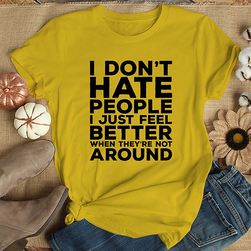 Dont Hate People Unisex Tshirt