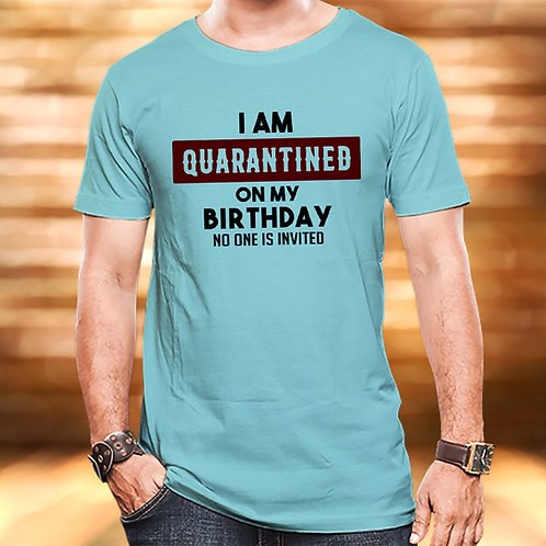 I Am Quarantined On My Birthday