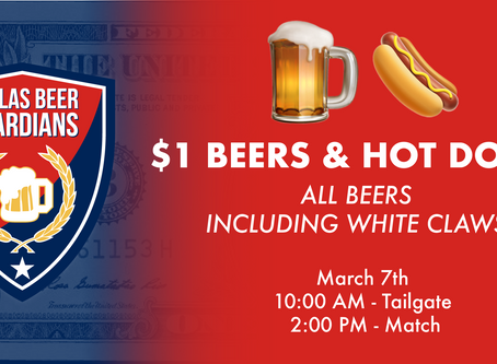 $1 BEERS & HOT DOGS for FC Dallas vs Montreal Impact 3.7.2020