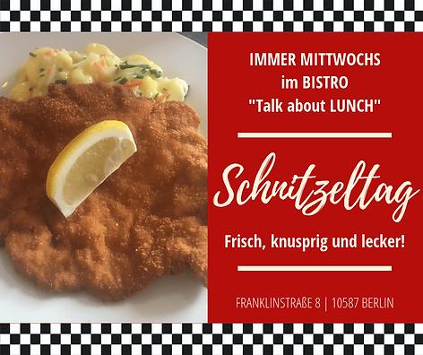 Bistro Talk about LUNCH_Mittwoch_Schnitz
