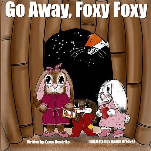 Go Away Foxy, Foxy