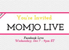 Tomorrow: MOMJO on Facebook LIVE!