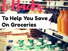6 Grocery Hacks To Help You Save