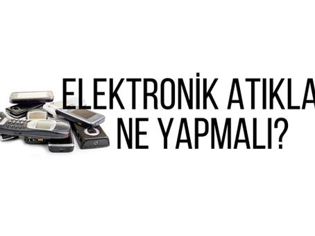 Elektronik atıkları ne yapmalı?