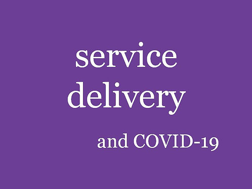 Service Delivery and COVID-19