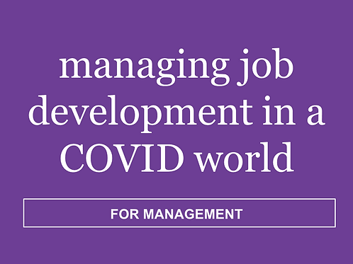 Managing Job Development in a COVID World