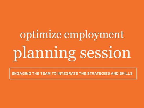 Optimize Employment Planning Session