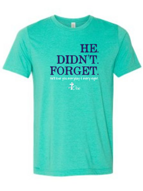 """He Didn't Forget"" Official Tee - Turquoise"