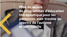 Education thérapeutique (ETP) et autisme (TSA)