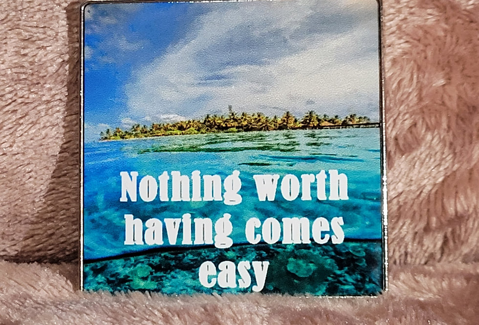 Motivational Magnet; Nothing Worth Having Comes Easy