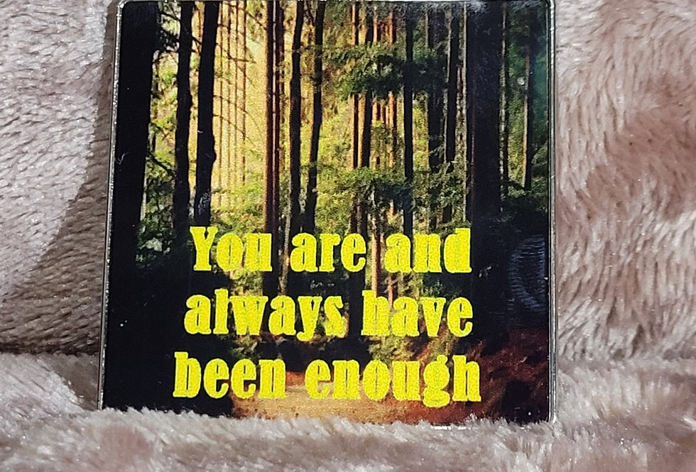 Motivational Magnet; You Are And Always Have Been Enough