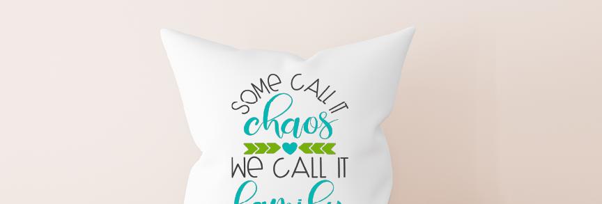 Cushion; Some call it chaos