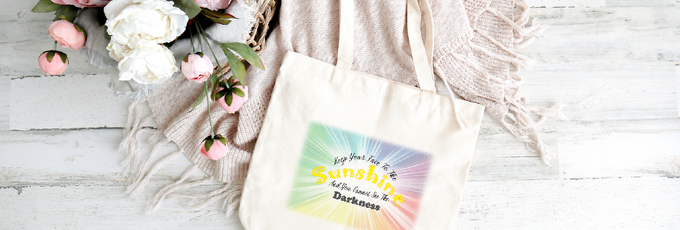 Tote Bag; KeepYour Face To The Sunshine And You Cannot See The Darkness