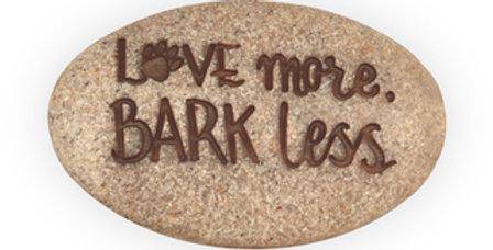 Pocket Stone; Love More Bark Less