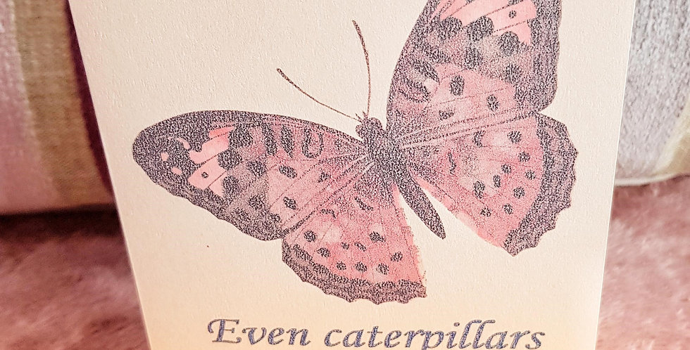 Card of Encouragement; Even caterpillars need self-care to be at their best