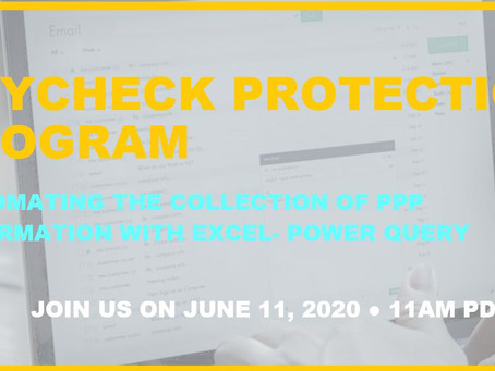 Webinar TOMORROW: PPP: Automating the Collection of PPP Info with Excel-Power