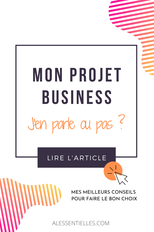 Mon projet Business, j'en parle ou pas ?